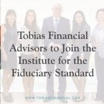 Tobias Financial Advisors to Join the Institute for the Fiduciary Standard
