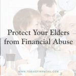 Protect Your Elders from Financial Abuse