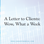 A Letter to Clients: Wow, What a Week