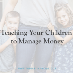 Teaching Your Children to Manage Money