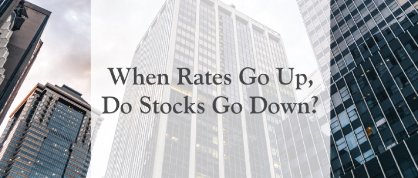 When Rates Go Up, Do Stocks Go Down?