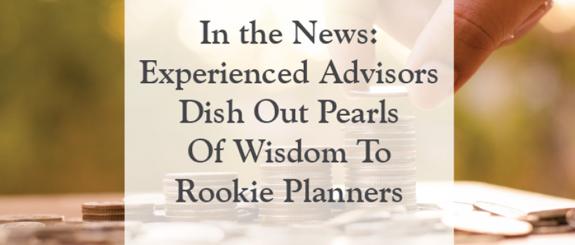 In the News: Experienced Advisors Dish Out Pearls Of Wisdom To Rookie Planners
