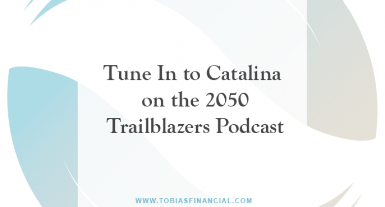 Tune In to Catalina on the 2050 Trailblazers Podcast
