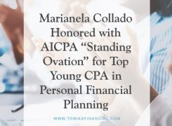 "Marianela Collado from Tobias Financial Advisors Honored with AICPA ""Standing Ovation"" for Top Young CPA in Personal Financial Planning"