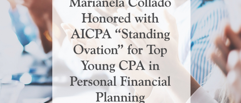 """Marianela Collado from Tobias Financial Advisors Honored with AICPA """"Standing Ovation"""" for Top Young CPA in Personal Financial Planning"""