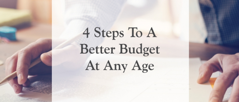 4 Steps to a Better Budget at Any Age