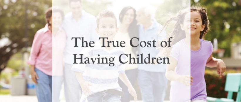 The True Financial Cost of Having Children