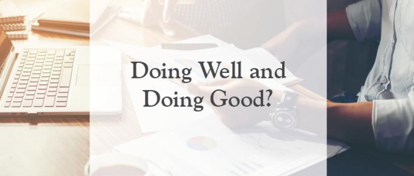 Doing Well and Doing Good?