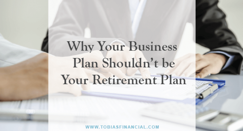 Why Your Business Plan Shouldn't be Your Retirement Plan